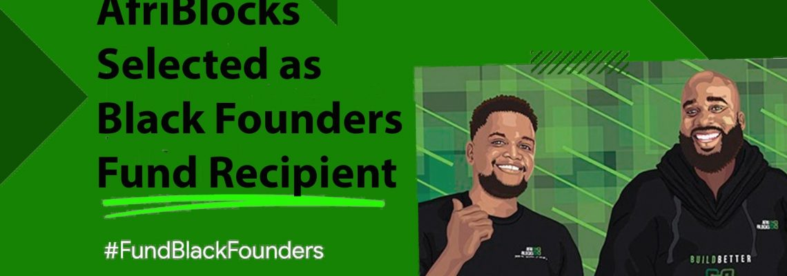 AfriBlocks Selected as Google Black Founders Fund Recipient